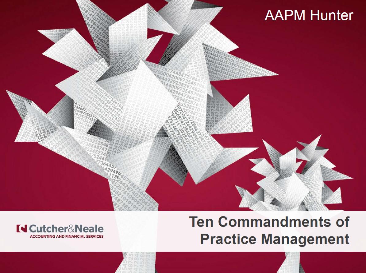 AAPM Ten Commandments of Practice Management Slide Handouts July 2018