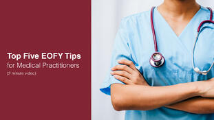 Top Five EOFY Tips for Medical Practitioners